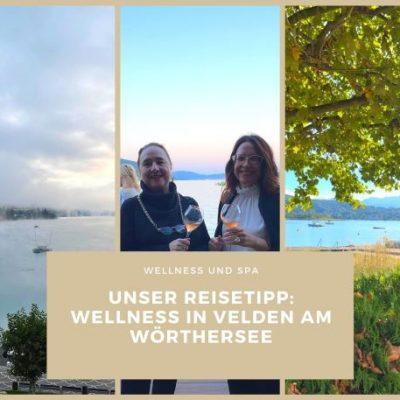 Wellnessurlaub im Falkensteiner Schlosshotel Velden-unser Reisetipp